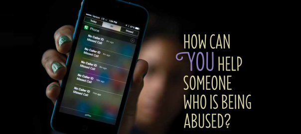 How can you help someone who is being abused?